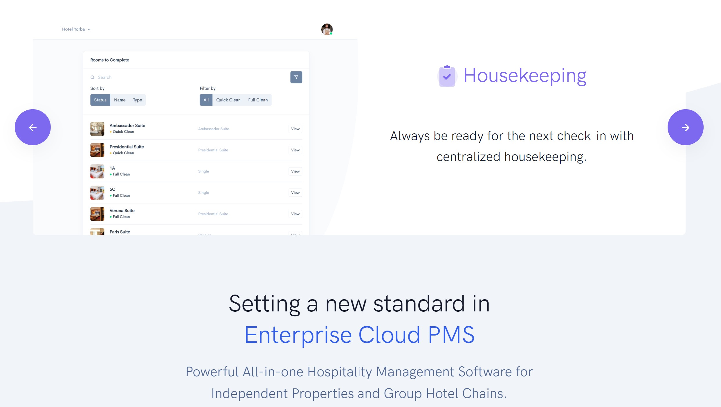 Hotel Housekeeping & Hotel Maintenance Management Coordinate daily room preparation for your housekeeping staff. Rooms are organized into quick and full clean, and maintenance records are available in your Back Office.