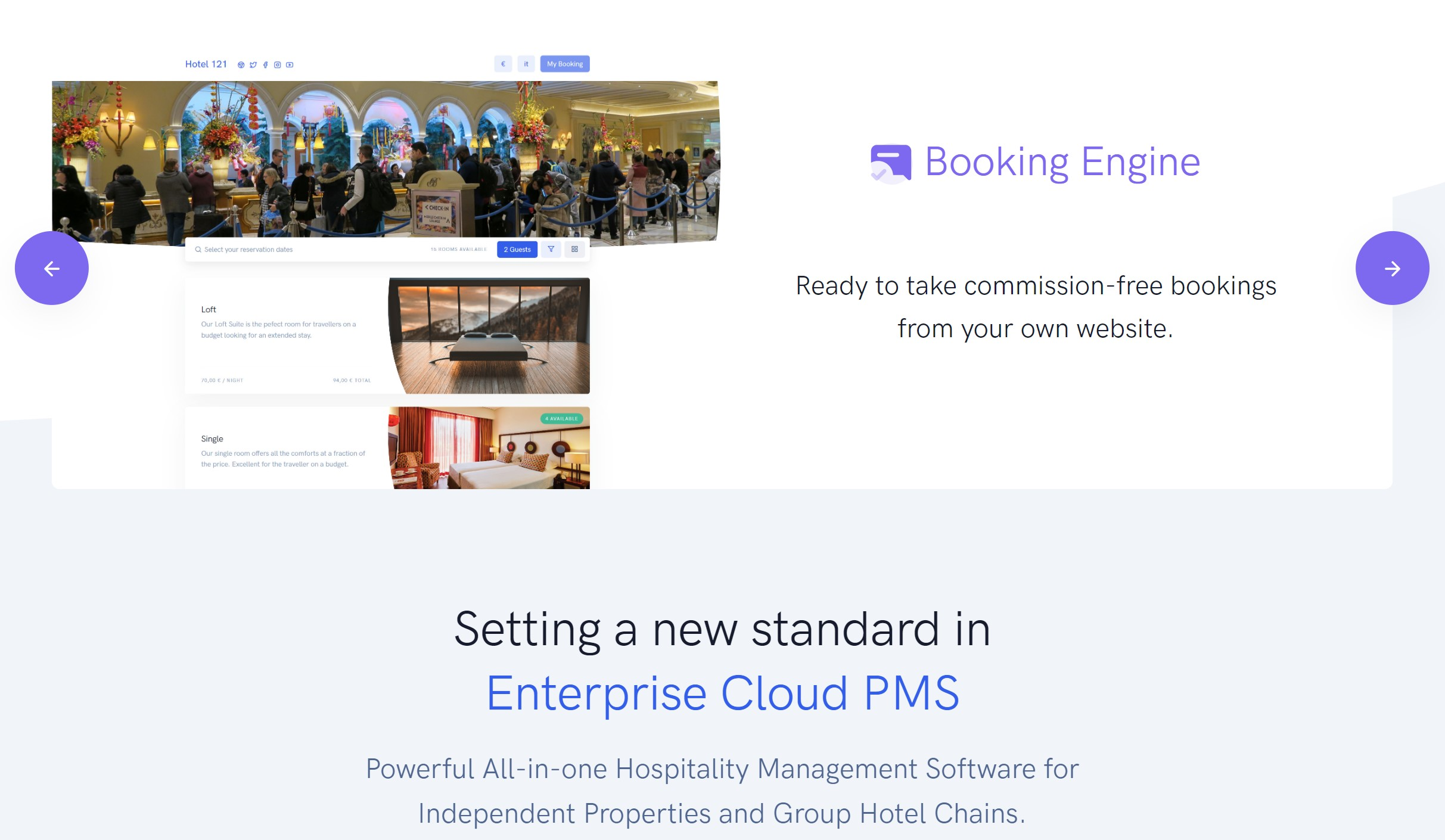 Hotel Booking Engine with Direct Booking Engine and White Label Booking Engine Your Booking Engine is ready to take reservations. All your bookings are commission free and you can use it anywhere, even your own website.